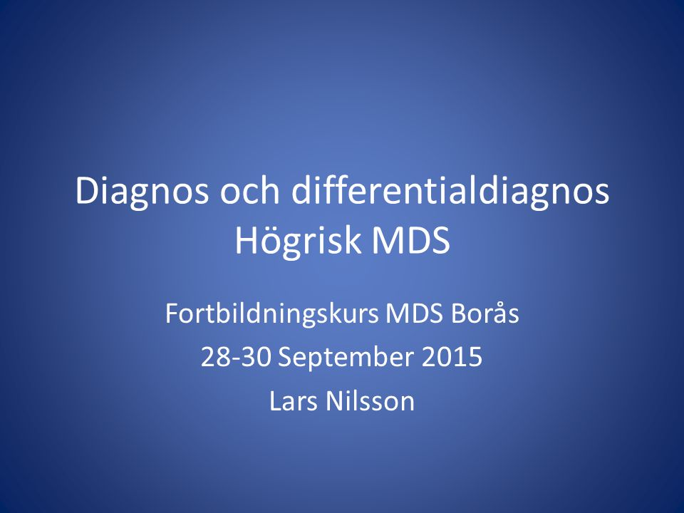 Diagnos och differentialdiagnos Högrisk MDS