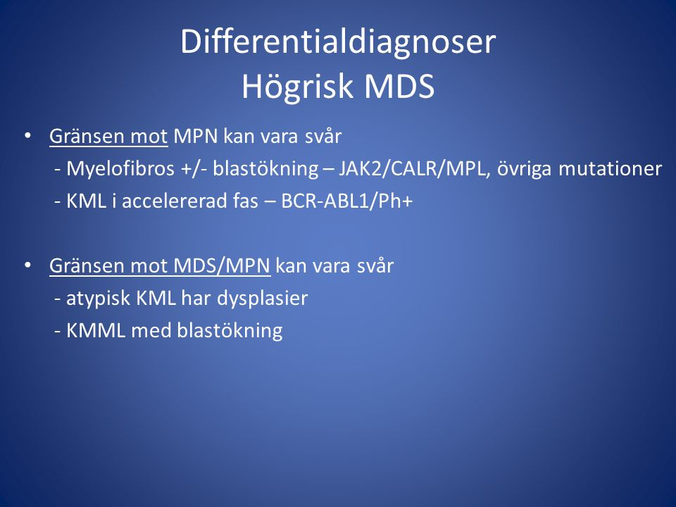 Differentialdiagnoser Högrisk MDS