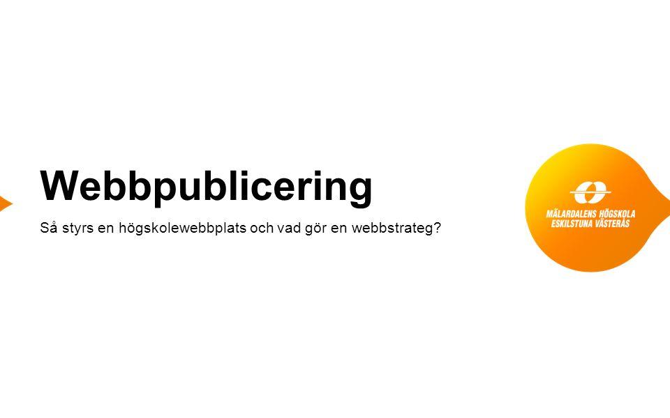 Webbpublicering Så styrs en högskolewebbplats och vad gör en webbstrateg