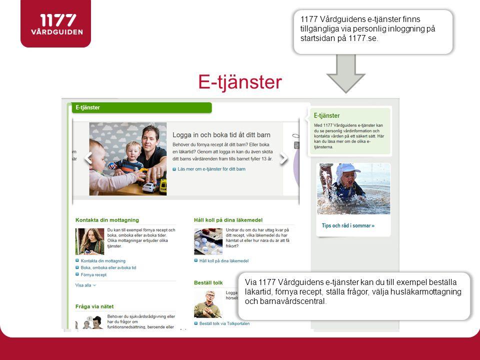 1177 Vårdguidens e-tjänster finns tillgängliga via personlig inloggning på startsidan på 1177.se.