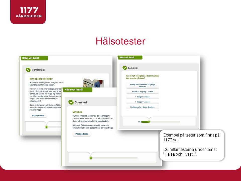 Hälsotester Exempel på tester som finns på 1177.se.