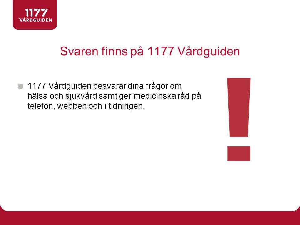 Svaren finns på 1177 Vårdguiden