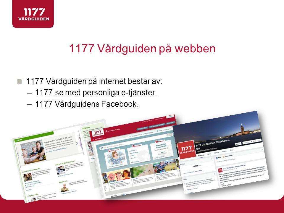1177 Vårdguiden på webben 1177 Vårdguiden på internet består av: