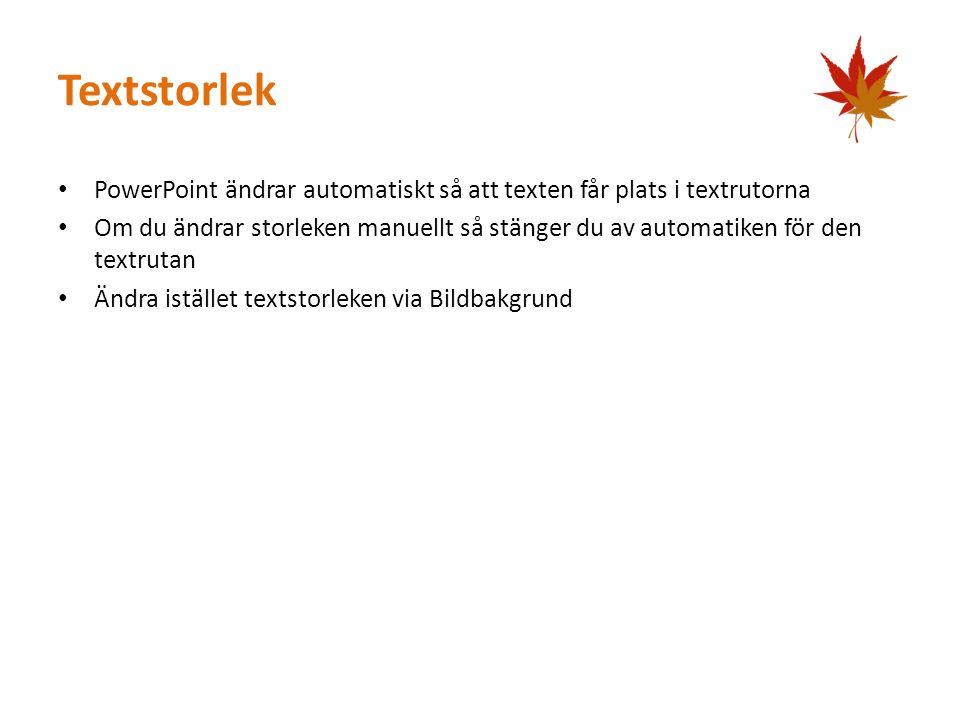 Textstorlek PowerPoint ändrar automatiskt så att texten får plats i textrutorna.