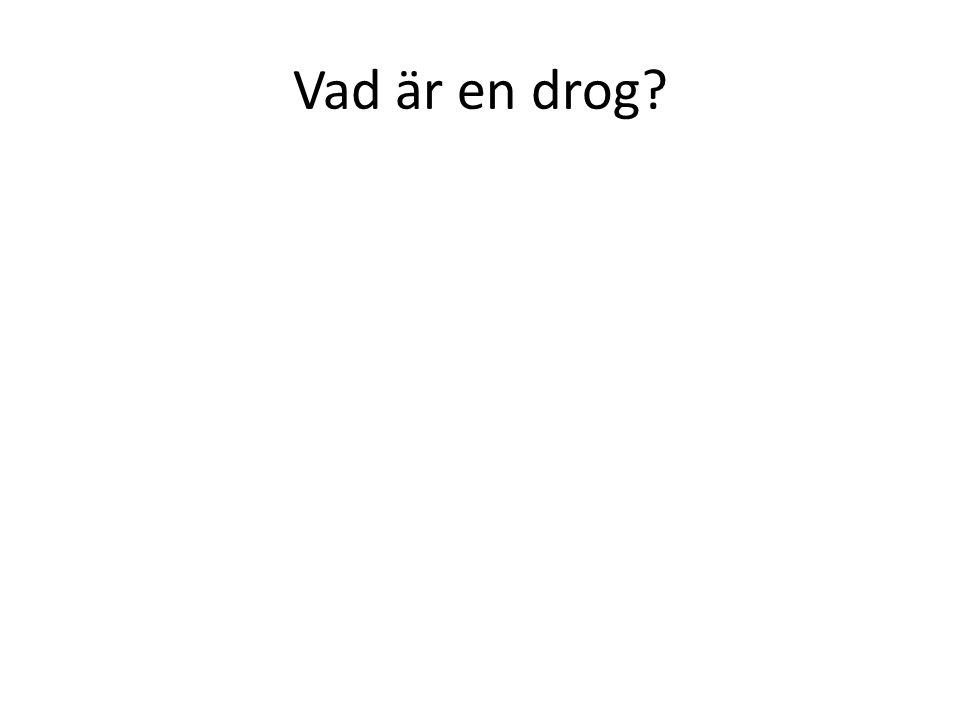 Vad är en drog