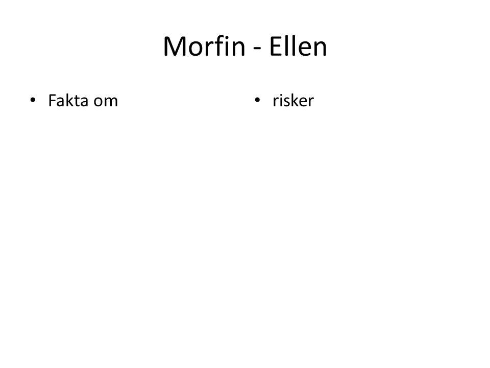 Morfin - Ellen Fakta om risker