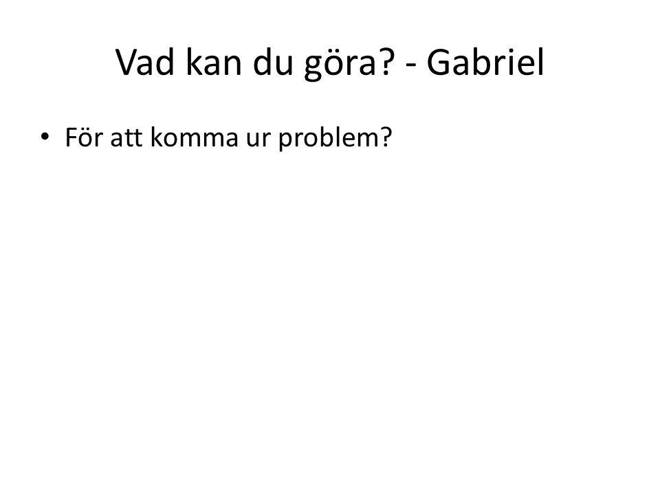 Vad kan du göra - Gabriel