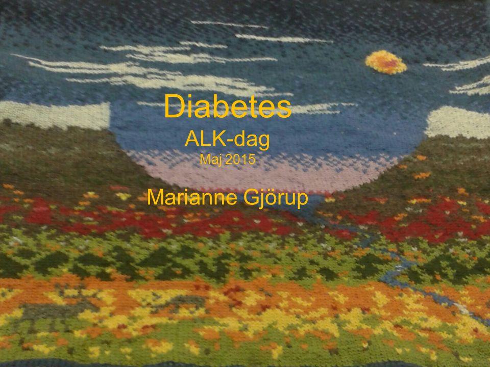 Diabetes ALK-dag Maj 2015 Marianne Gjörup