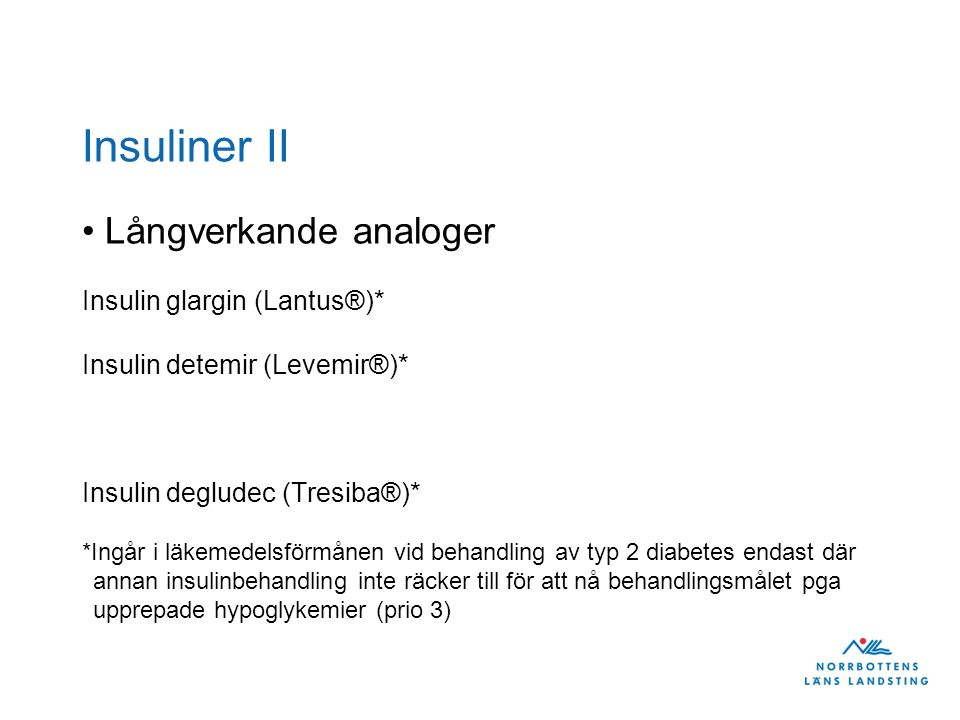 Insuliner II Långverkande analoger Insulin glargin (Lantus®)*