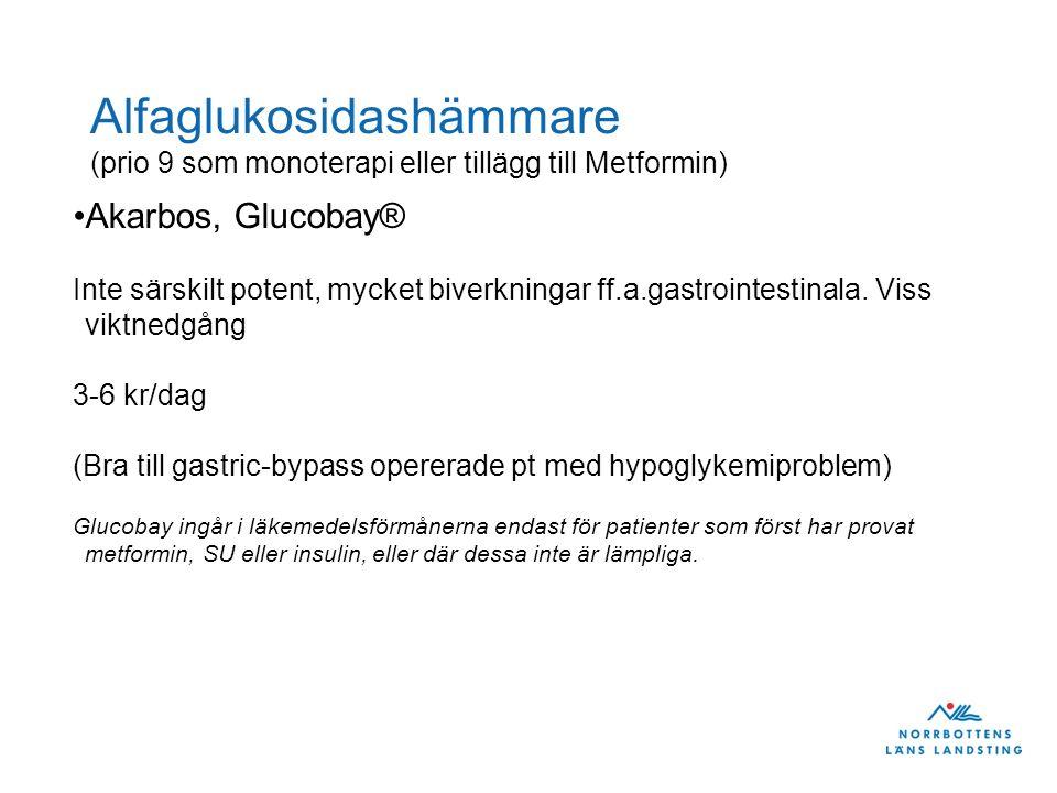 Alfaglukosidashämmare (prio 9 som monoterapi eller tillägg till Metformin)
