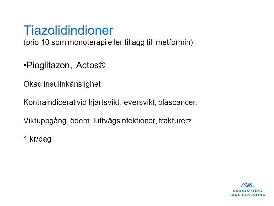Tiazolidindioner (prio 10 som monoterapi eller tillägg till metformin)