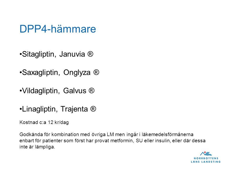 DPP4-hämmare Sitagliptin, Januvia ® Saxagliptin, Onglyza ®