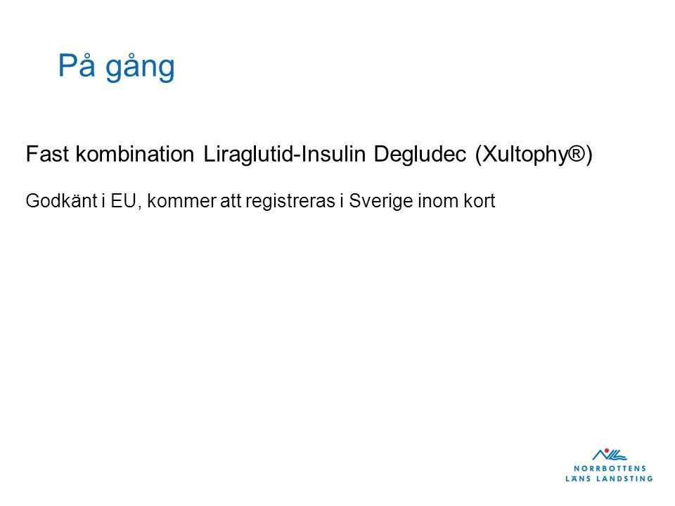 På gång Fast kombination Liraglutid-Insulin Degludec (Xultophy®)