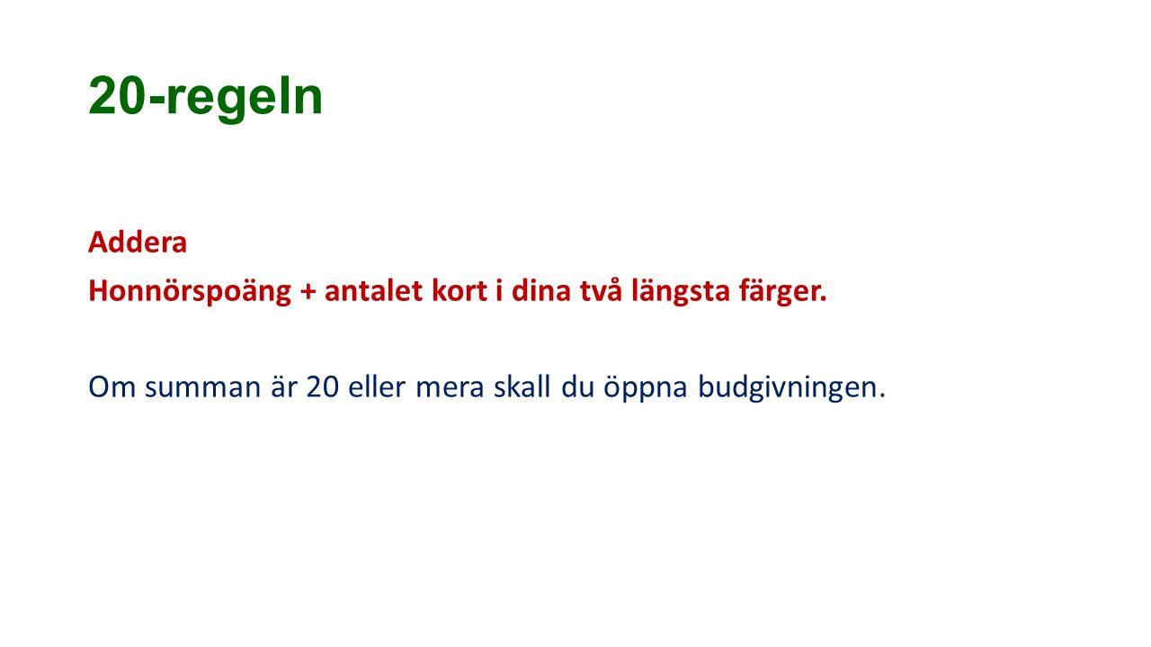 20-regeln Addera Honnörspoäng + antalet kort i dina två längsta färger.