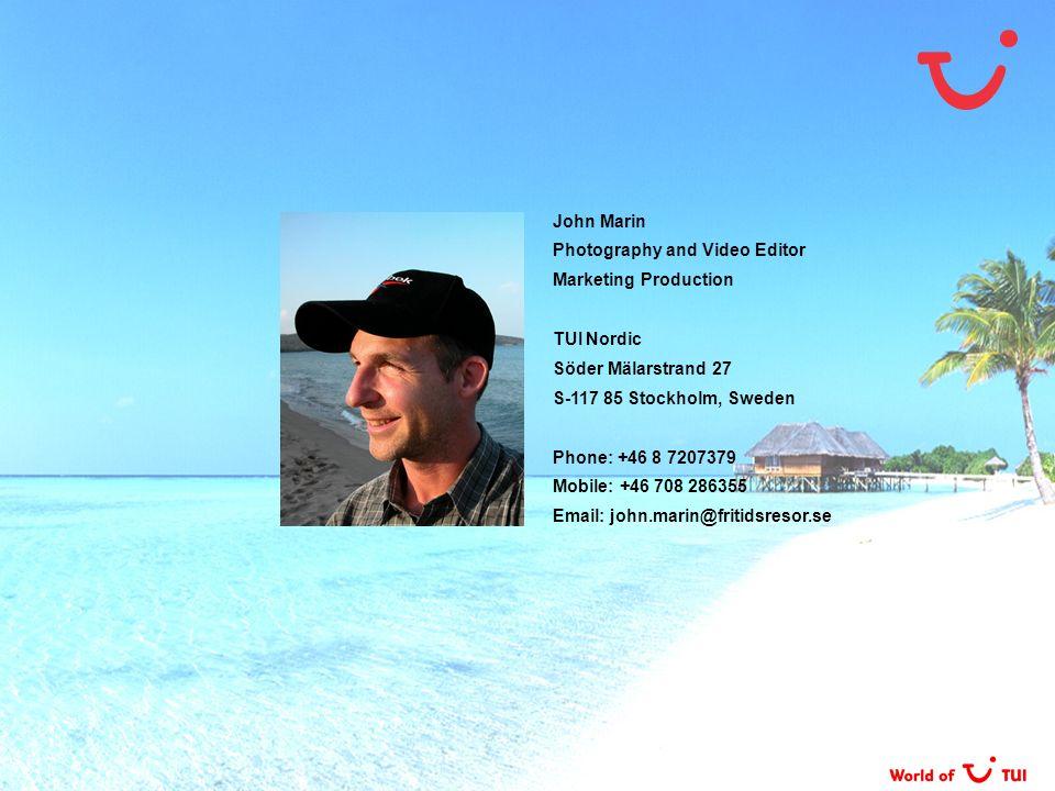 John Marin Photography and Video Editor. Marketing Production TUI Nordic. Söder Mälarstrand 27.