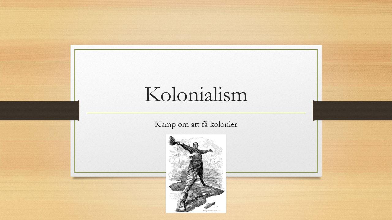 Kolonialism Kamp om att få kolonier