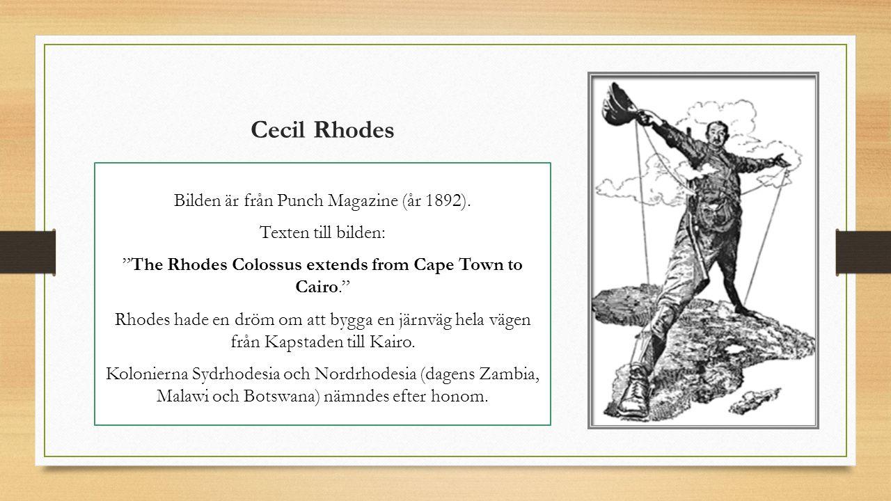 Cecil Rhodes Bilden är från Punch Magazine (år 1892).
