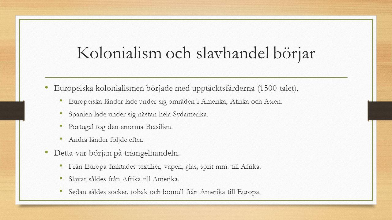 Kolonialism och slavhandel börjar