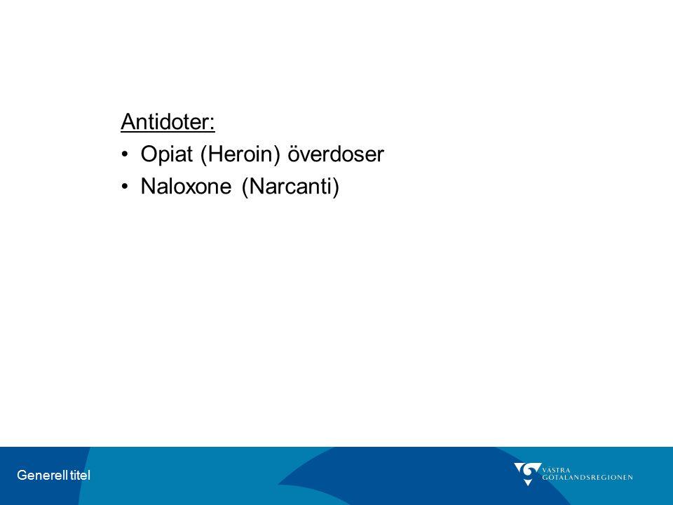 Opiat (Heroin) överdoser Naloxone (Narcanti)