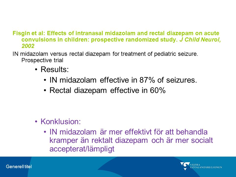 IN midazolam effective in 87% of seizures.