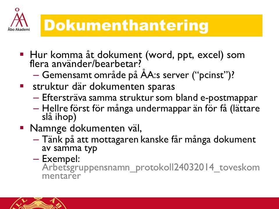 Dokumenthantering Hur komma åt dokument (word, ppt, excel) som flera använder/bearbetar Gemensamt område på ÅA:s server ( pcinst )