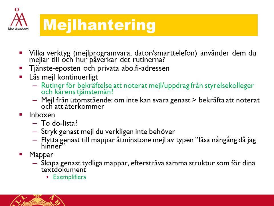 Mejlhantering Vilka verktyg (mejlprogramvara, dator/smarttelefon) använder dem du mejlar till och hur påverkar det rutinerna