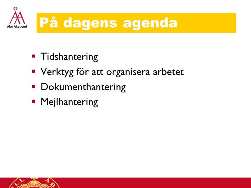 På dagens agenda Tidshantering Verktyg för att organisera arbetet