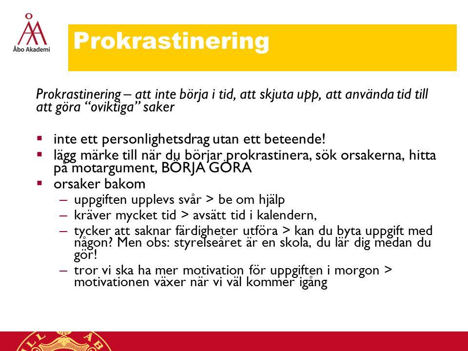 Prokrastinering Prokrastinering – att inte börja i tid, att skjuta upp, att använda tid till att göra oviktiga saker.