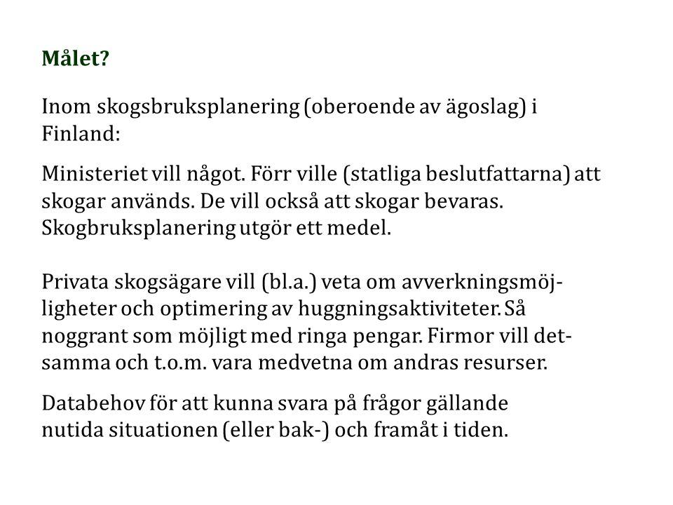 Målet Inom skogsbruksplanering (oberoende av ägoslag) i Finland: