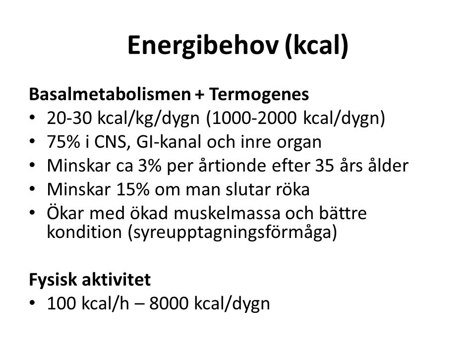 Energibehov (kcal) Basalmetabolismen + Termogenes