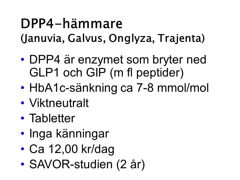 DPP4-hämmare (Januvia, Galvus, Onglyza, Trajenta)