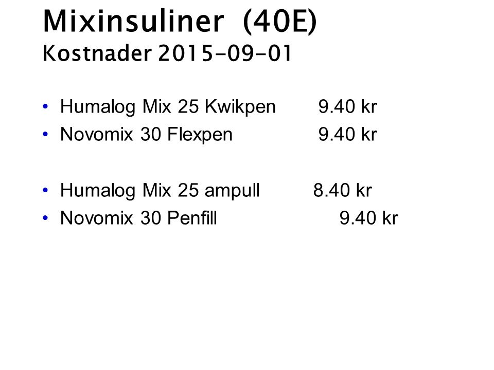 Mixinsuliner (40E) Kostnader 2015-09-01 Humalog Mix 25 Kwikpen 9.40 kr