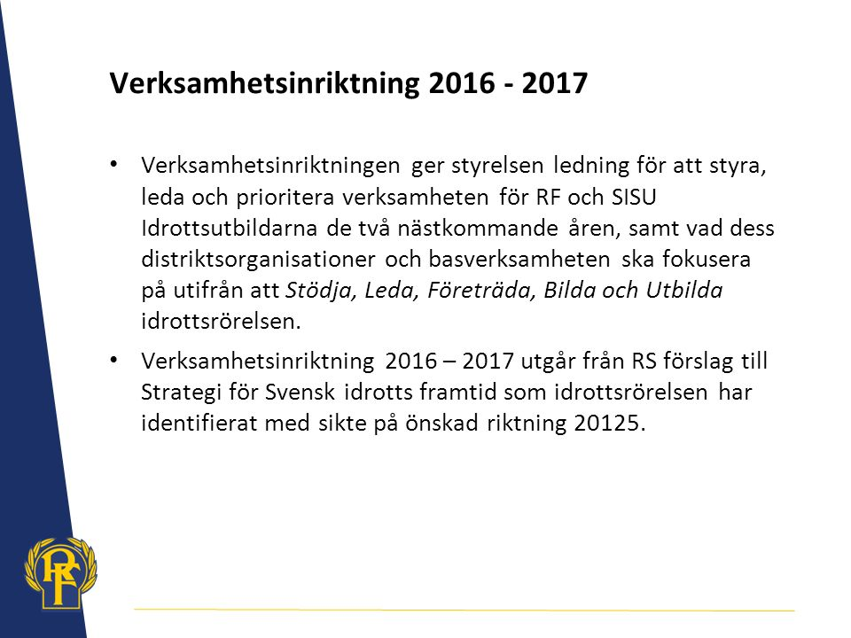 Verksamhetsinriktning 2016 - 2017
