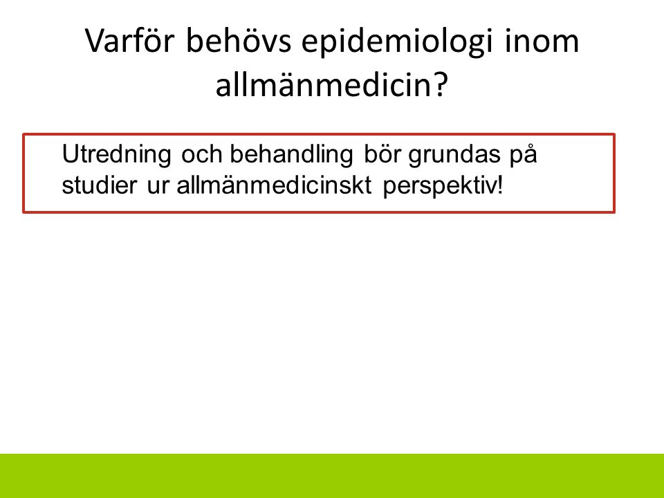 Varför behövs epidemiologi inom allmänmedicin
