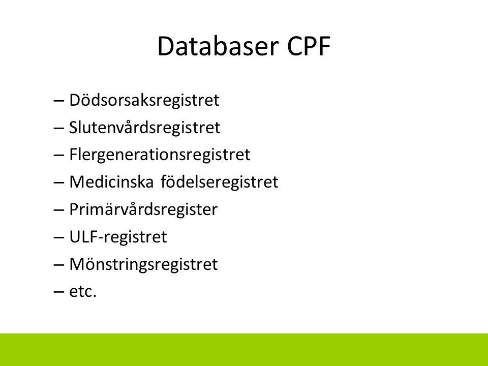 Databaser CPF Dödsorsaksregistret Slutenvårdsregistret