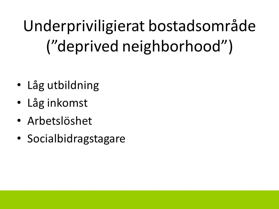 Underpriviligierat bostadsområde ( deprived neighborhood )