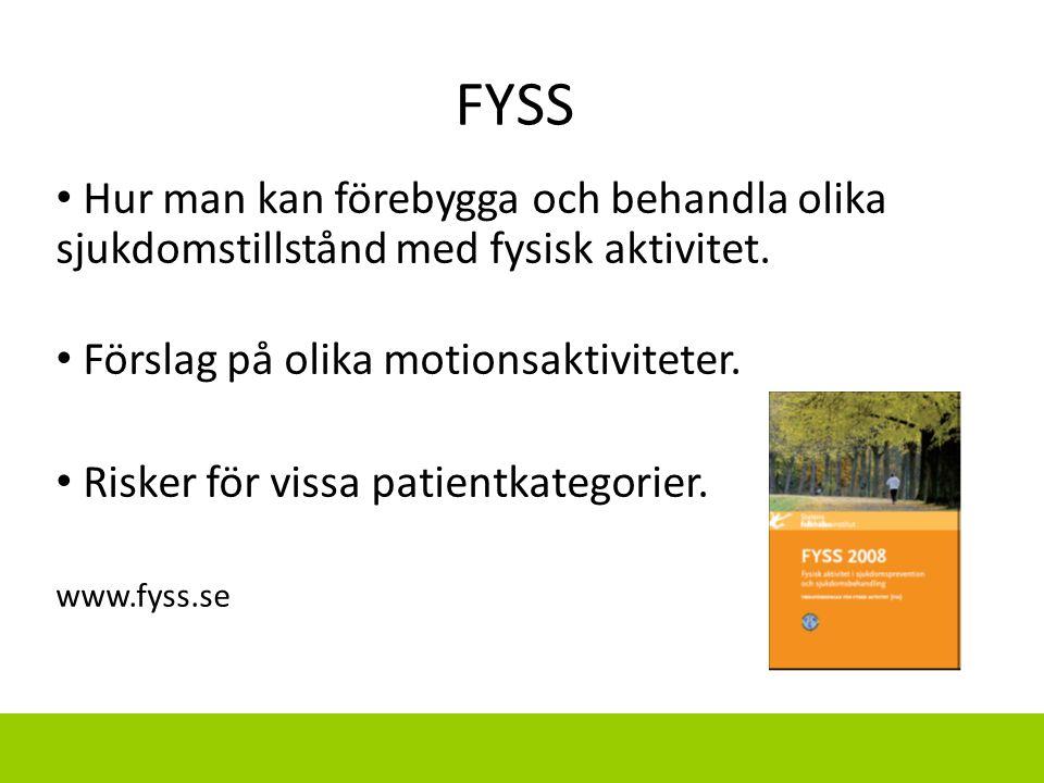 FYSS Hur man kan förebygga och behandla olika sjukdomstillstånd med fysisk aktivitet. Förslag på olika motionsaktiviteter.