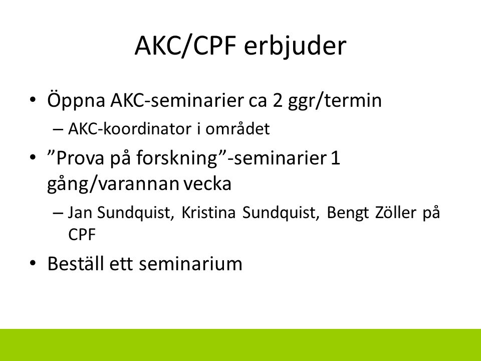 AKC/CPF erbjuder Öppna AKC-seminarier ca 2 ggr/termin
