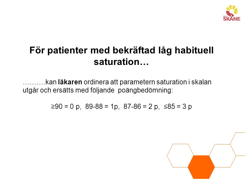 För patienter med bekräftad låg habituell saturation…