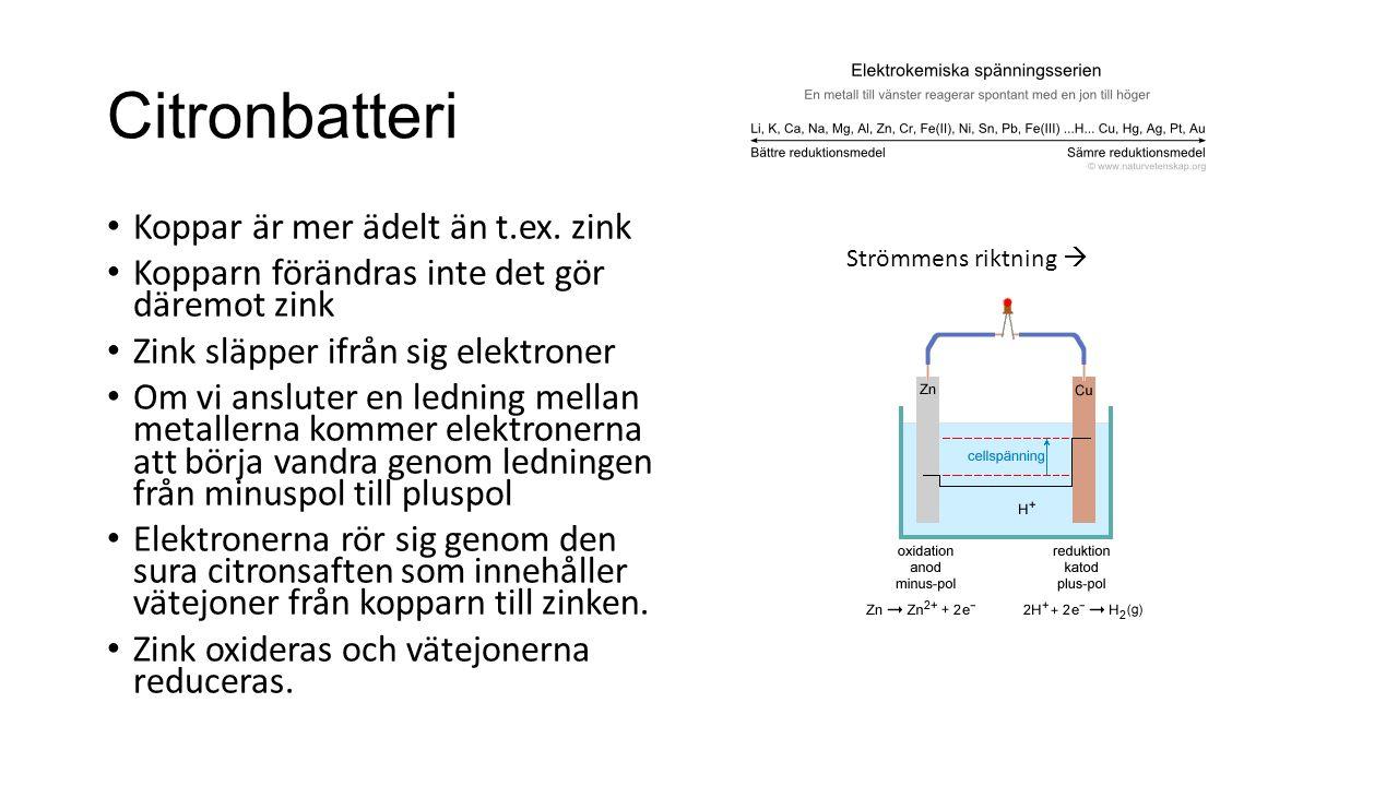 Citronbatteri Koppar är mer ädelt än t.ex. zink
