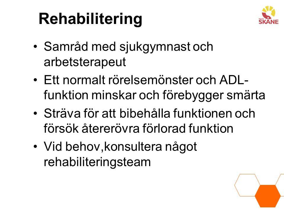 Rehabilitering Samråd med sjukgymnast och arbetsterapeut