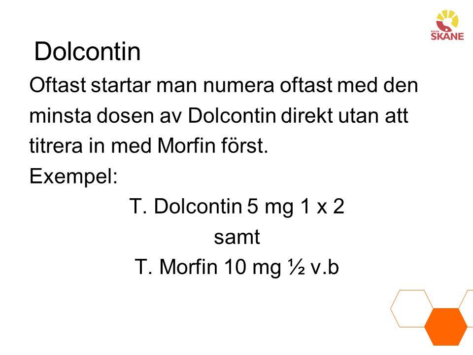 Dolcontin Oftast startar man numera oftast med den