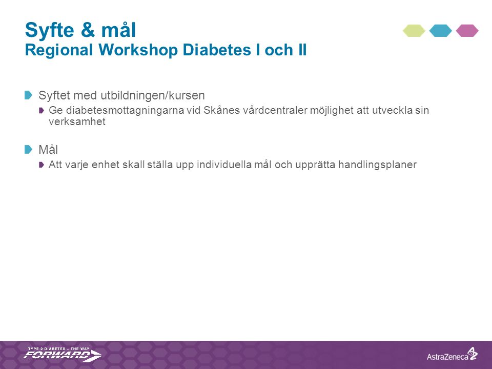 Syfte & mål Regional Workshop Diabetes I och II