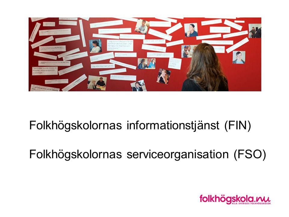 Folkhögskolornas informationstjänst (FIN) Folkhögskolornas serviceorganisation (FSO)