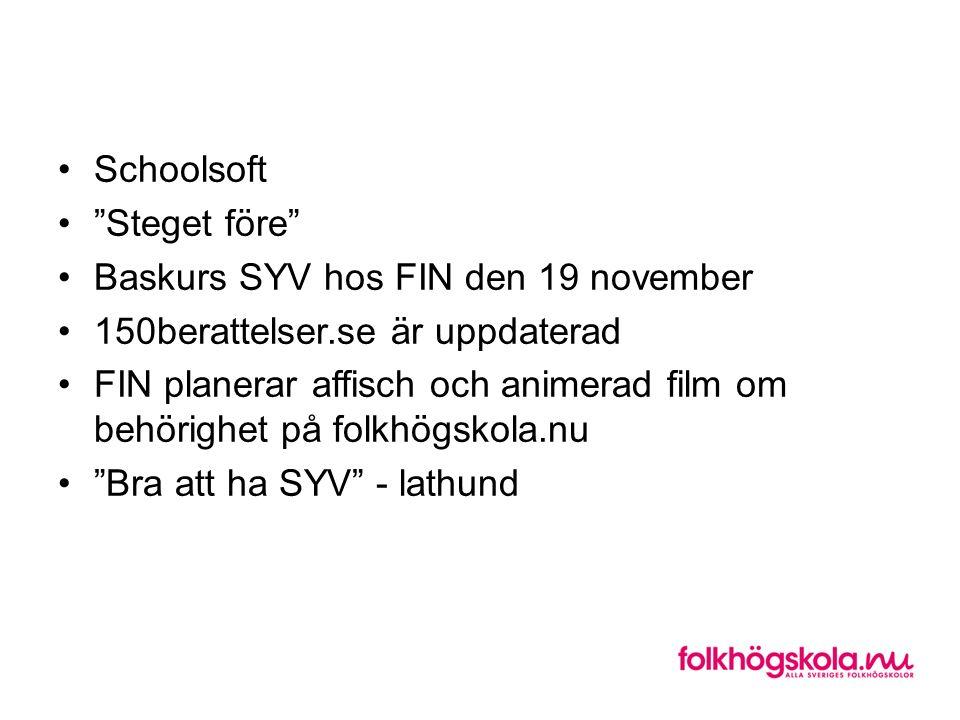 Schoolsoft Steget före Baskurs SYV hos FIN den 19 november. 150berattelser.se är uppdaterad.