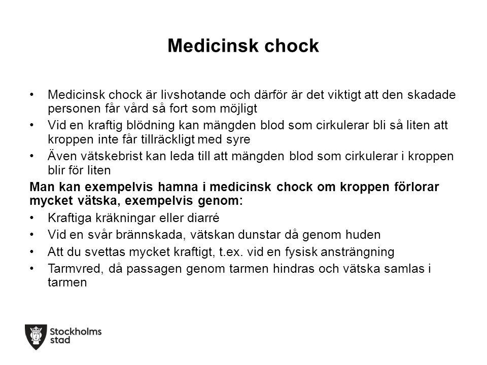 Medicinsk chock Medicinsk chock är livshotande och därför är det viktigt att den skadade personen får vård så fort som möjligt.