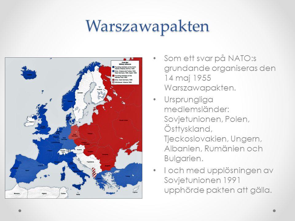 Warszawapakten Som ett svar på NATO:s grundande organiseras den 14 maj 1955 Warszawapakten.