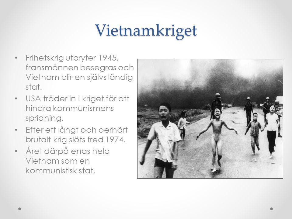 Vietnamkriget Frihetskrig utbryter 1945, fransmännen besegras och Vietnam blir en självständig stat.