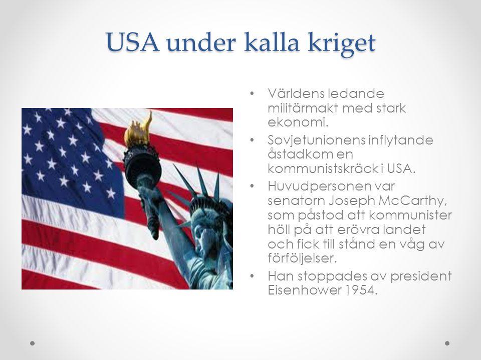 USA under kalla kriget Världens ledande militärmakt med stark ekonomi.