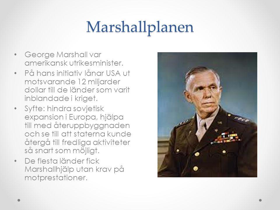 Marshallplanen George Marshall var amerikansk utrikesminister.